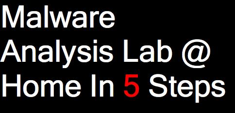 Malware Analysis Lab At Home In 5 Steps - ethicalhackingguru com